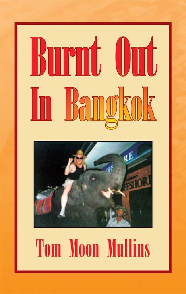 Burnt Out in Bangkok 1