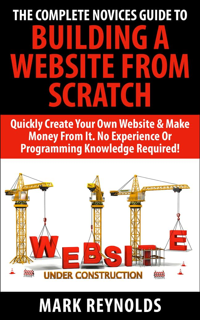The Complete Novices Guide To Building A Website From Scratch 1