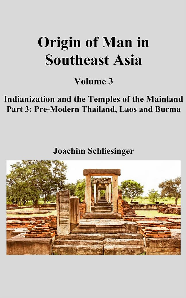 Origin of Man in Southeast Asia 3 - Indianization and the Temples of the Mainland; Part 3 Pre-Modern Thailand, Laos and Burma 1