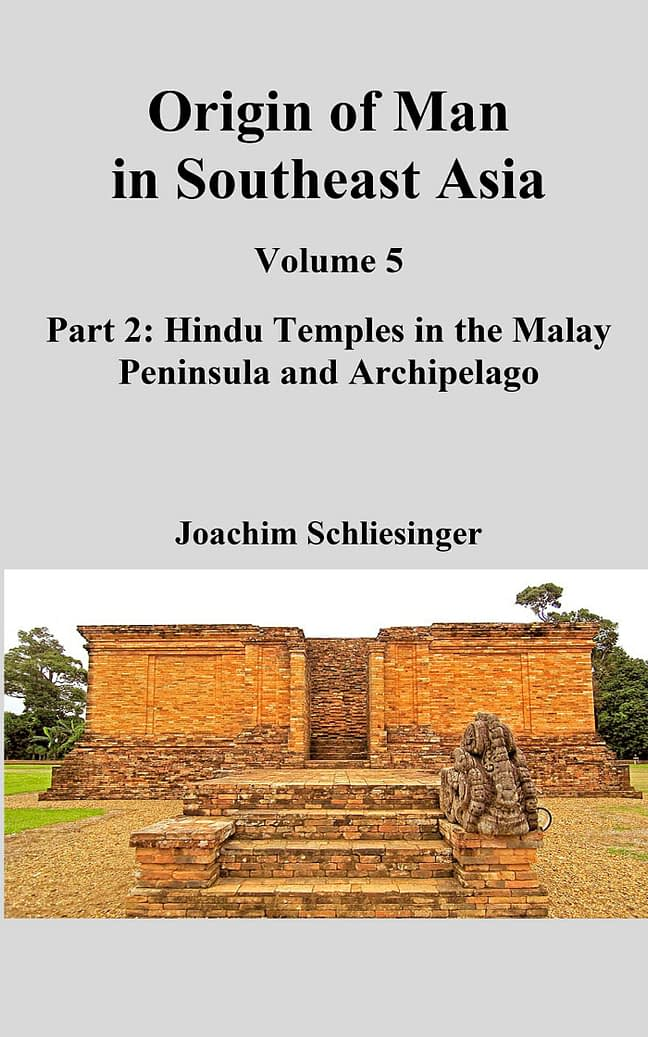 Origin of Man in Southeast Asia 5 - Part 2; Hindu Temples in the Malay Peninsula and Archipelago 1
