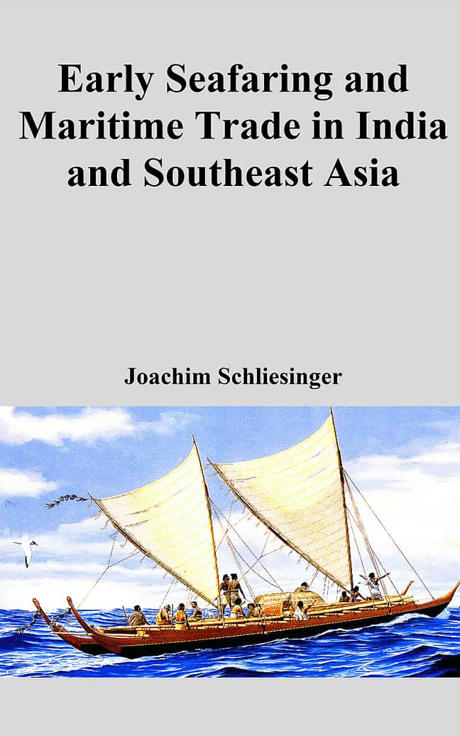 Early Seafaring and Maritime Trade in India and Southeast Asia 1
