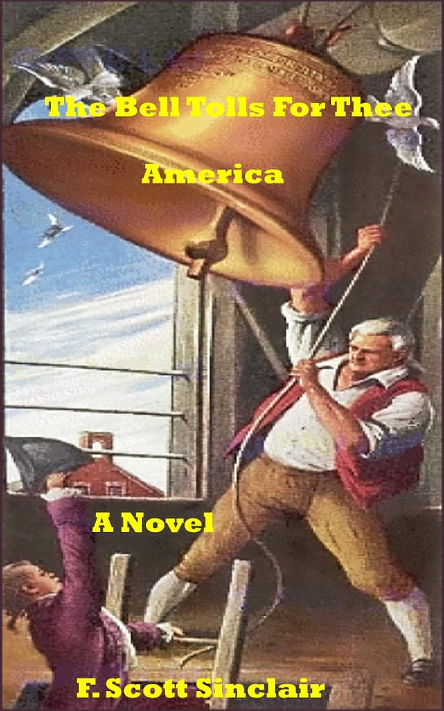 The Bell Tolls for Thee America: A Novel 1