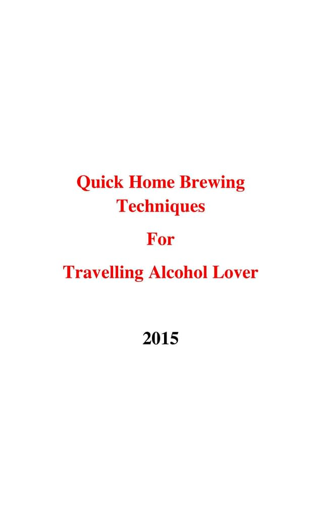 Quick home brewing techniques for travelling alcohol lover 1