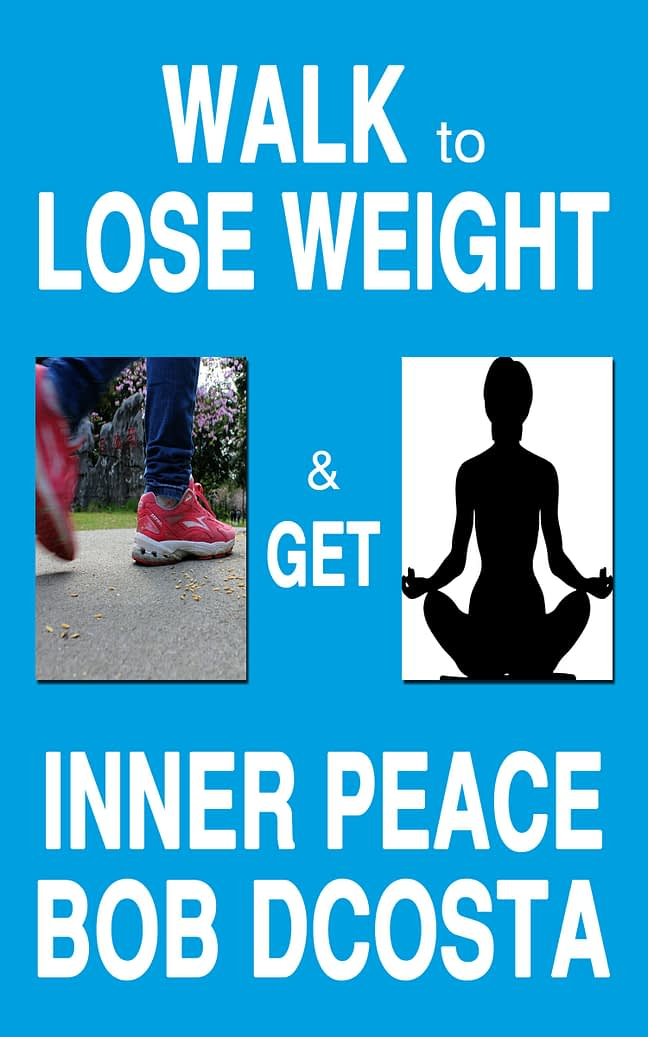 Walk to Lose Weight and Get Inner Peace 1