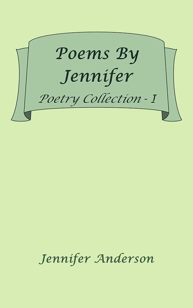 Poems By Jennifer 1