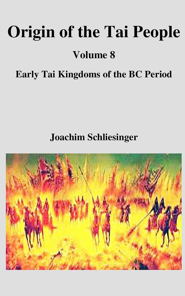 Origin of the Tai People, Volume 8―Early Tai Kingdoms of the BC Period 1
