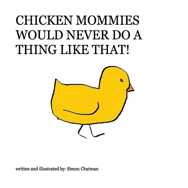Chicken Mommies Would Never Do A Thing Like That! 1