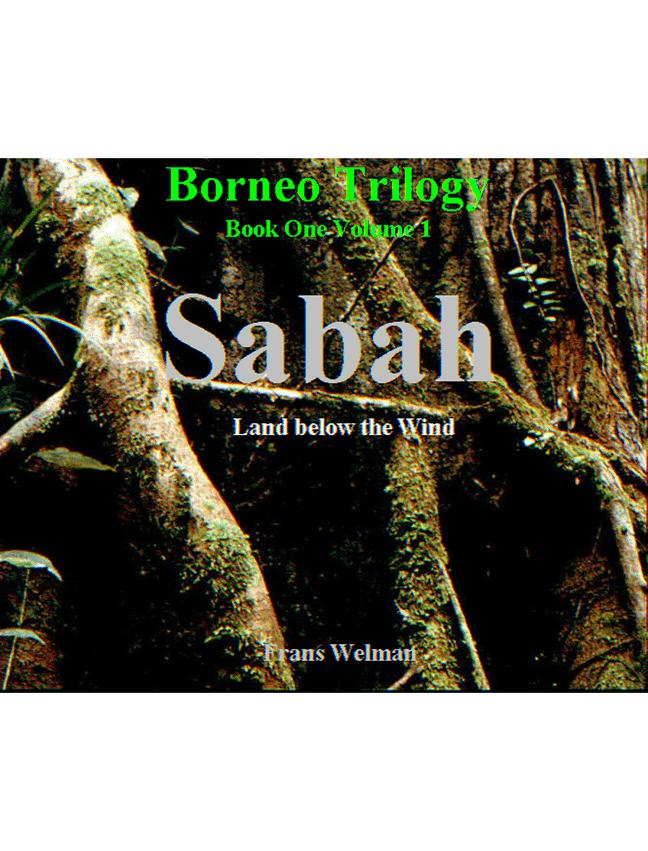 Borneo Trilogy Sabah: Volume 1 1