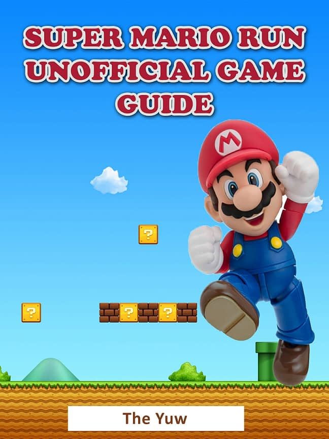 Super Mario Run Unofficial Game Guide 1