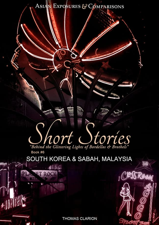 Bordellos and Brothels: Short Stories South Korea & Sabah, Malaysia 1