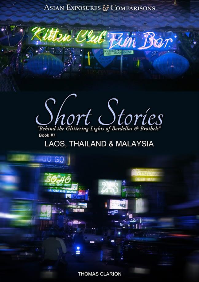 Bordellos and Brothels: Short Stories Laos, Thailand and Sarawak, Malaysia 1