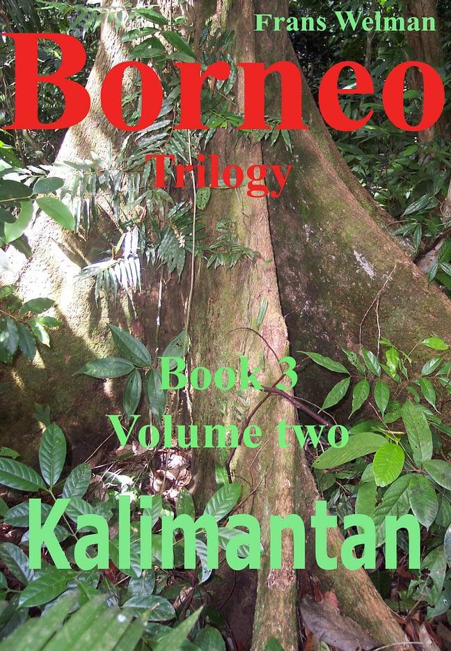 Borneo Trilogy Book 3 Sarawak Volume 2: Kalimantan 1