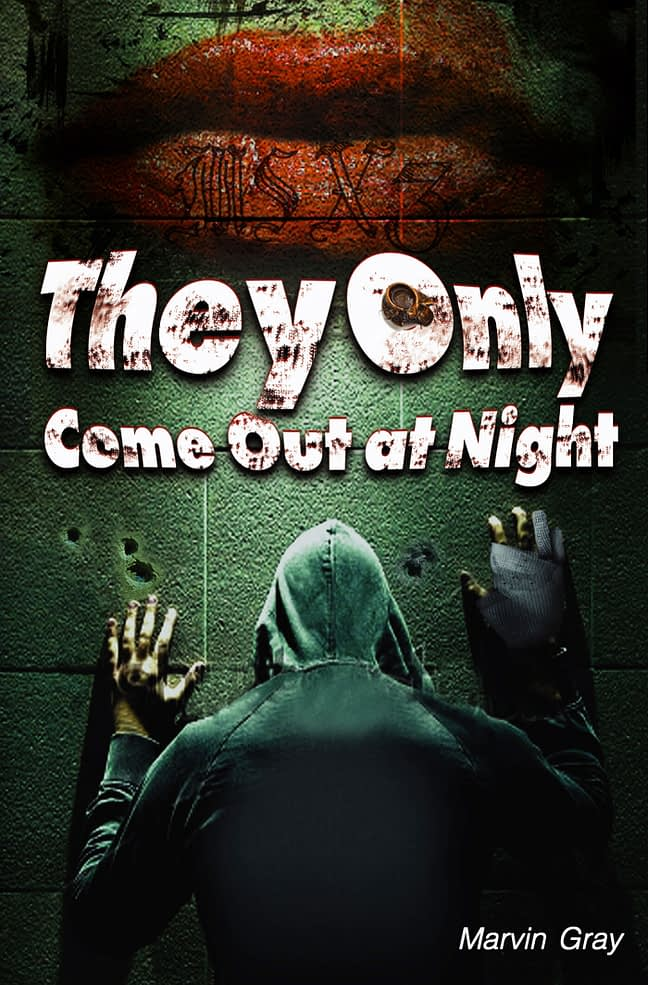 They Only Come Out at Night 1