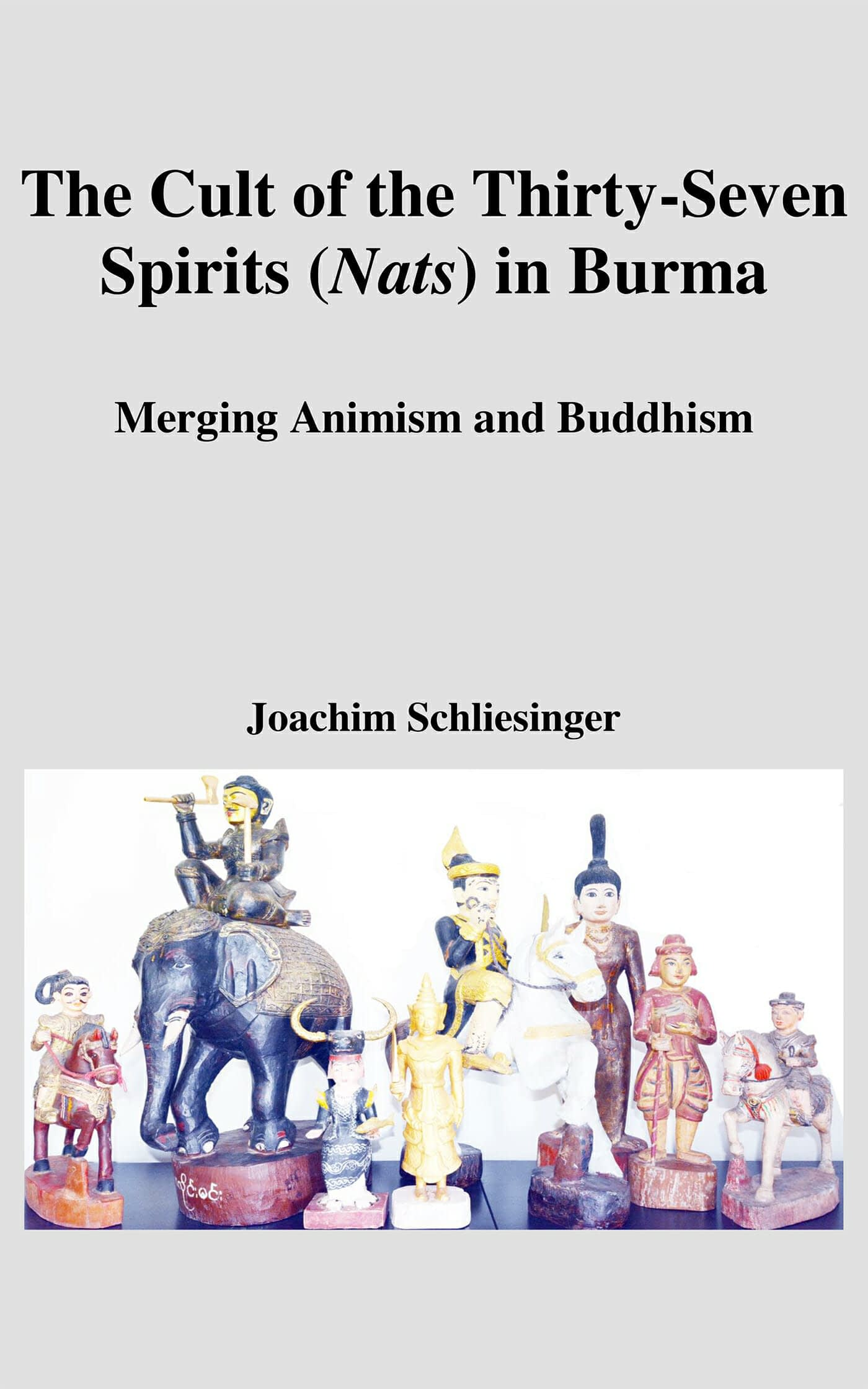 The Cult of the Thirty-Seven Spirits (Nats) in Burma